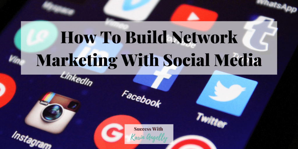 How To Build Network Marketing With Social Media